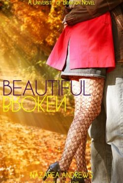 Review: Beautiful Broken (University of Branton #2) by Nazarea Andrews