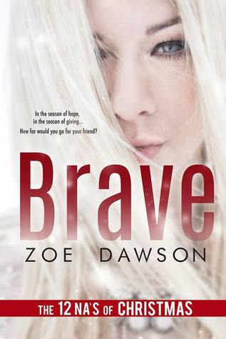 The 12 NA's of Christmas – Day 2: Brave by Zoe Dawson