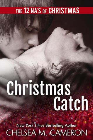 The 12 NA's of Christmas – Day 3: Christmas Catch by Chelsea M. Cameron