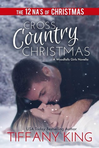 The 12 NA's of Christmas – Day 4: Cross Country (Woodfall Girls #1.5) by Tiffany King