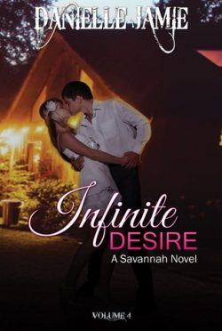 Release Day Promo: Infinite Desire (Savannah #4) by Danielle Jamie