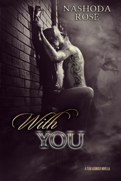 Cover Reveal: With You (Tear Asunder #0.5) by Nashoda Rose