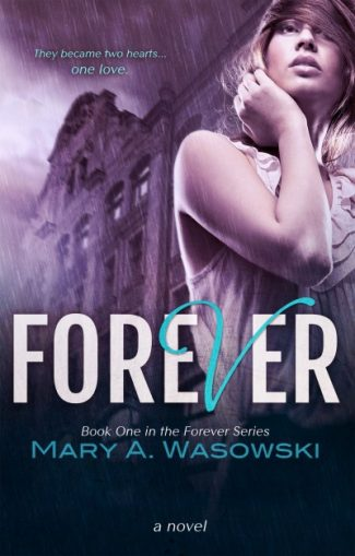 Cover Reveal: Forever (Forever #1) by Mary A. Wasowski