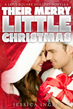 Cover Reveal & Giveaway: Their Merry Little Christmas (Love Square #2.5)by Jessica Ingro