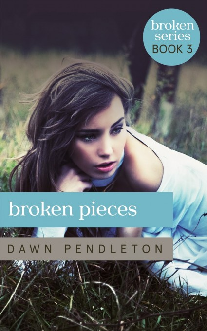 Cover Reveal & Giveaway: Broken Pieces (Broken #3) by Dawn Pendleton