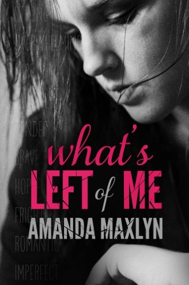 Review & Giveaway: What's Left of Me by Amanda Maxlyn