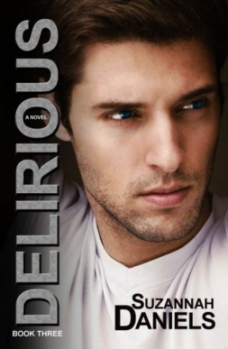 Cover Reveal & Giveaway: Delirious (Dangerous Trilogy #3) by Suzannah Daniels