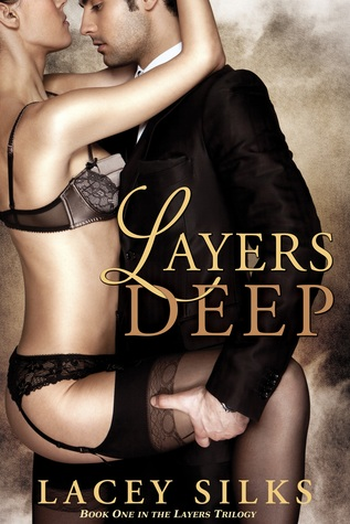 Book Blitz: Layers Deep (Layers Trilogy #1) by Lacey Silks
