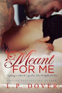 Cover Reveal: Meant for Me (Second Chances #3) by L.P. Dover