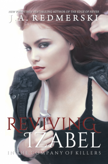 Release Day Blitz: Reviving Izabel (In the Company of Killers #2) by J.A. Redmerski
