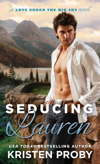 Cover Reveal: Seducing Lauren (Love Under the Big Sky #2) by Kristen Proby
