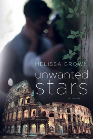Cover Reveal & Giveaway: Unwanted Stars (Love of My Life #4) by Melissa Brown
