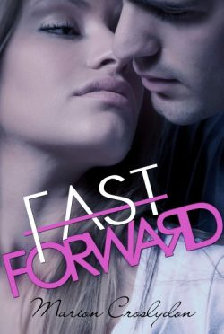Release Day Blitz: Fast Forward (Second Chances #2) by Marion Croslydon