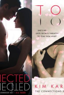 Book Promos: Connected & Torn (Connections #1 & 2) by Kim Karr