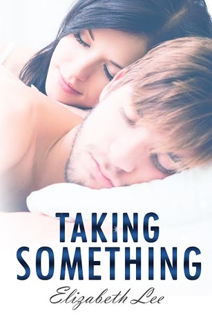 Excerpt Blast: Taking Something (Give Me Something #2) by Elizabeth Lee