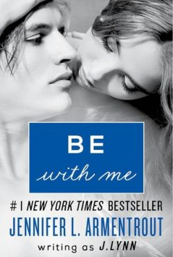 5 Chapter Reveal: Be with Me (Wait for You #2) by J. Lynn