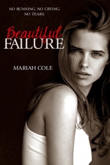 Cover Reveal & Giveaway: Beautiful Failure (Beautiful #1) by Mariah Cole