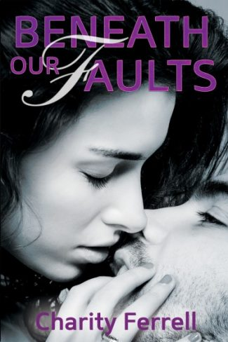 Cover Reveal: Beneath Out Faults by Charity Ferrell