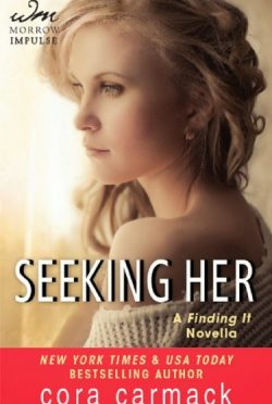 Release Day Blitz: Seeking Her (Losing It #3.5) by Cora Carmack