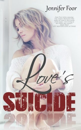Cover Reveal: Love's Suicide by Jennifer Foor