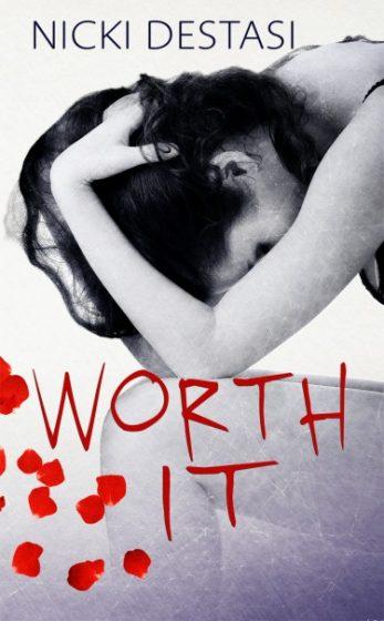 Book Promo: Worth It by Nicki DeStasi