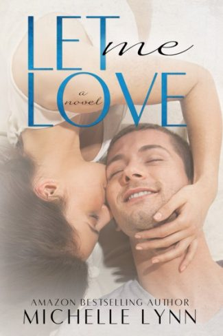 Cover Reveal & Giveaway: Let Me Love (The Invisibles #3) by Michelle Lynn