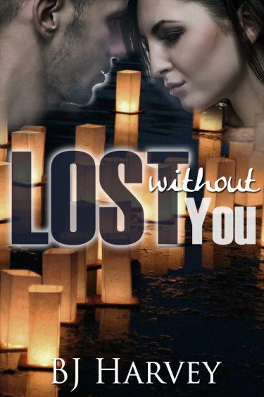 Cover Reveal & Giveaway: Lost Without You (Lost #2.5) by B.J. Harvey