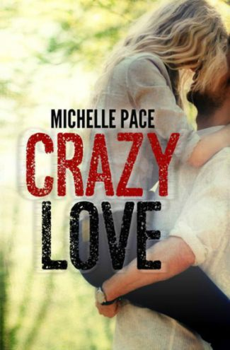 Cover Reveal: Crazy Love by Michelle Pace