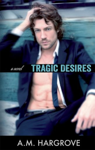 Cover Reveal: Tragic Desires by A.M. Hargrove