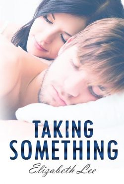 Cover Reveal: Taking Something (Give Me Something #2) by Elizabeth Lee