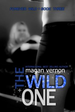 Cover Reveal: The Wild One (Forever Wild #3) by Magan Vernon