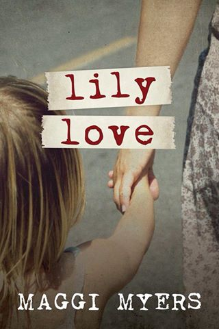 Cover Reveal: Lily Love by Maggi Myers