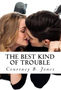 Cover Reveal & Giveaway: The Best Kind of Trouble (Trouble #1) by Courtney B. Jones