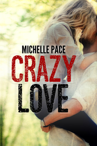 Review & Giveaway: Crazy Love by Michelle Pace