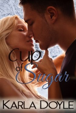 Cover Reveal: Cup of Sugar by Karla Doyle