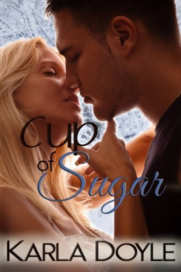 Release Day Launch: Cup of Sugar by Karla Doyle