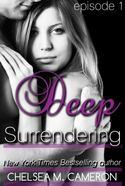Cover Reveal & Giveaway: Deep Surrendering – Episode #1 by Chelsea M. Cameron