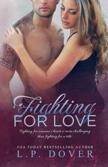 Cover Reveal: Fighting for Love (Second Chances #4) by L.P. Dover