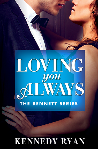 Cover Reveal: Loving You Always (The Bennetts #2) by Kennedy Ryan