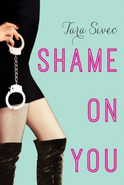 Review: Shame on You (Fool Me Once #1) by Tara Sivec