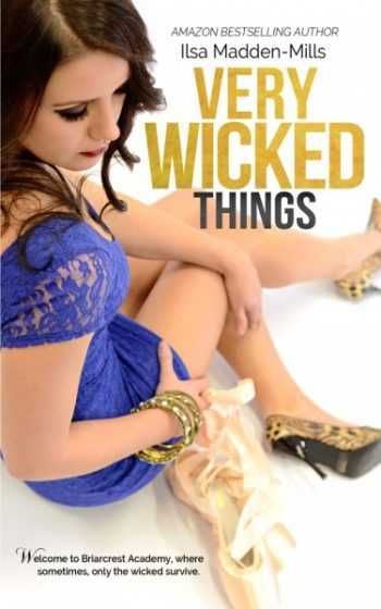 Cover Reveal: Very Wicked Things (Briarcrest Academy #2) by Ilsa Madden-Mills