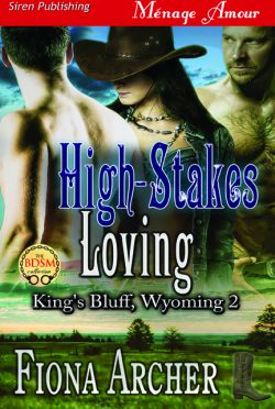 Book Blitz & Giveaway: High-Stakes Loving (King's Bluff, Wyoming #2) by Fiona Archer
