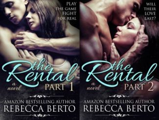 Cover Reveal: The Rental: Parts 1 & 2 by Rebecca Berto