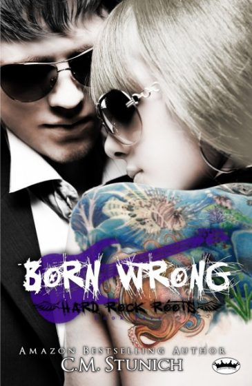 Cover Reveal: Born Wrong (Hard Rock Roots #5) by C.M. Stunich