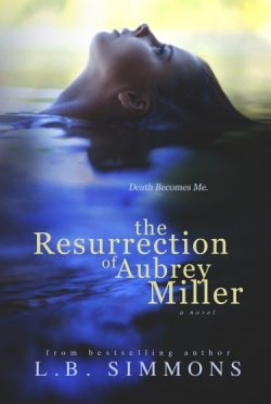 Cover Reveal & Giveaway: The Resurrection of Aubrey Miller by L.B. Simmons