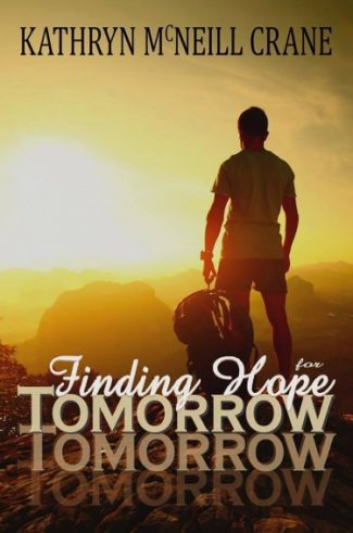 Cover Reveal & Giveaway: Finding Hope for Tomorrow (Tomorrows #2) by Kathryn M. Crane