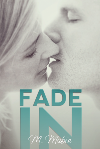 Release Blitz & Giveaway: Fade In by M. Mabie