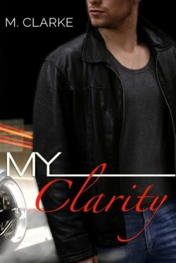 Cover Reveal & Giveaway: My Clarity by M. Clarke