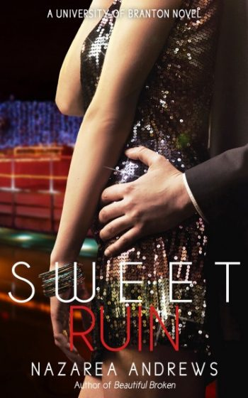 Review & Giveaway: Sweet Ruin (University of Branton #3) by Nazarea Andrews