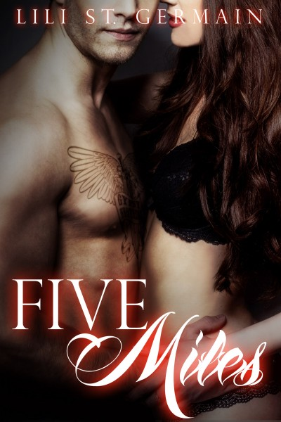 Cover Reveal: Five Miles (Gypsy Brothers #3) by Lili St. Germain